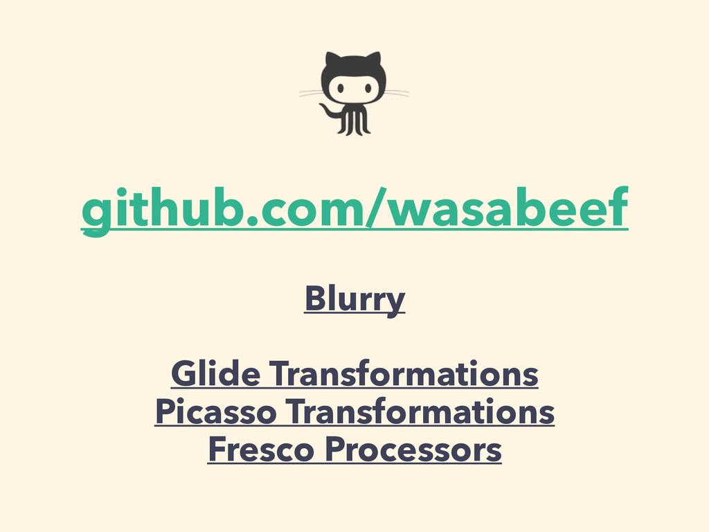 github.com/wasabeef Blurry Glide Transformation...