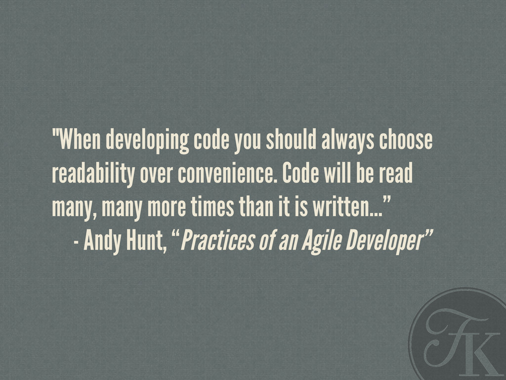 """""""When developing code you should always choose ..."""