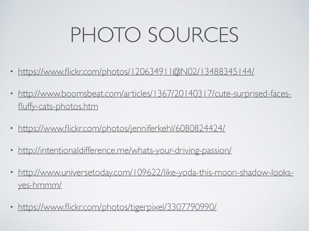 PHOTO SOURCES • https://www.flickr.com/photos/12...