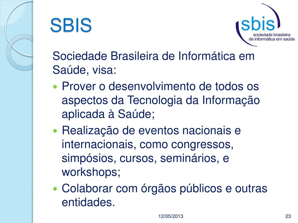 SBIS 12/05/2013 23 Sociedade Brasileira de Info...