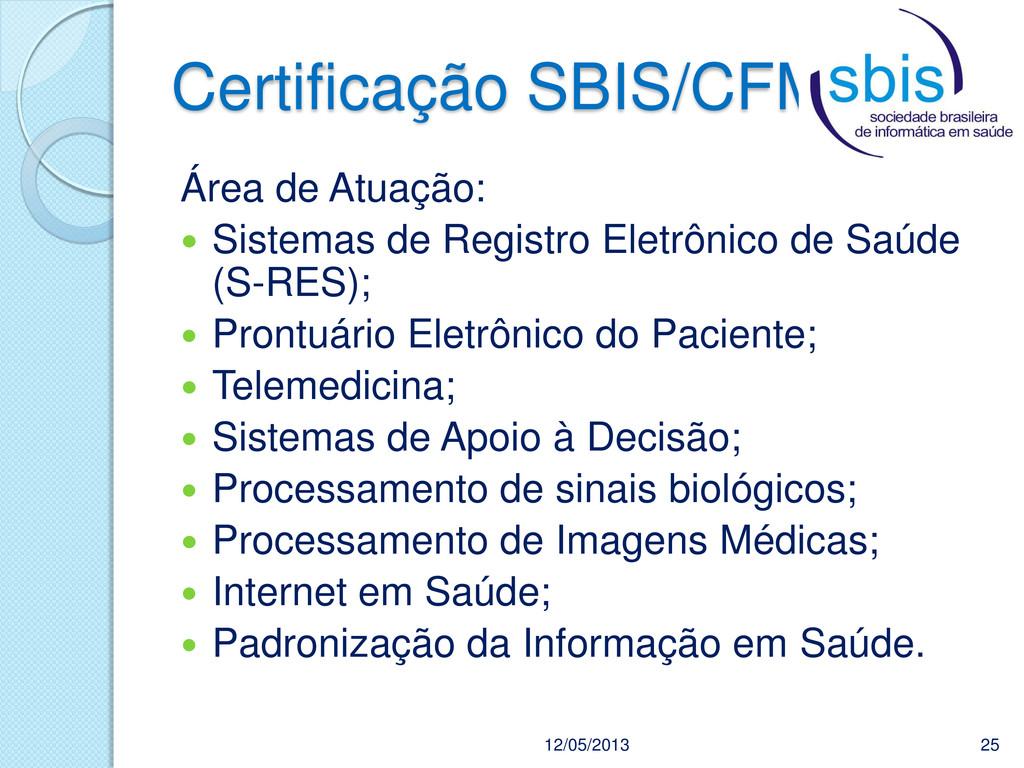 Certificação SBIS/CFM 12/05/2013 25 Área de Atu...