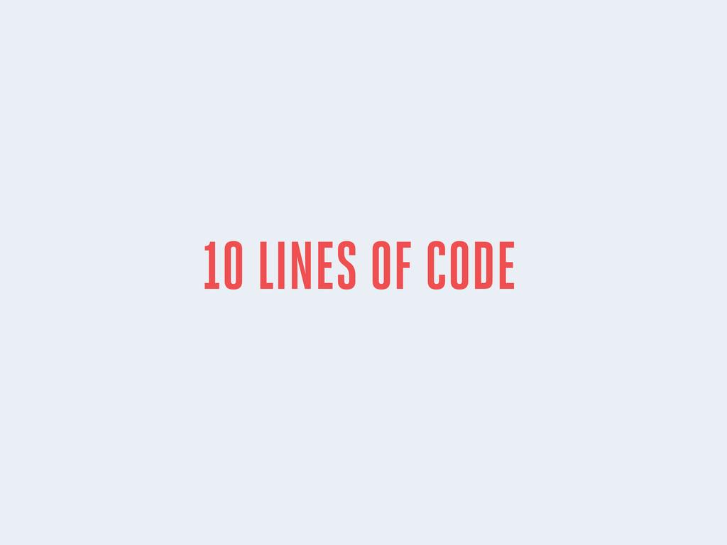 10 LINES OF CODE