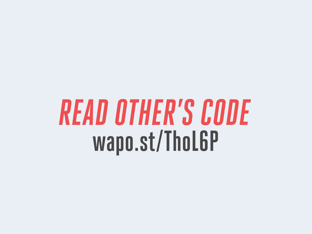 READ OTHER'S CODE wapo.st/ThoL6P