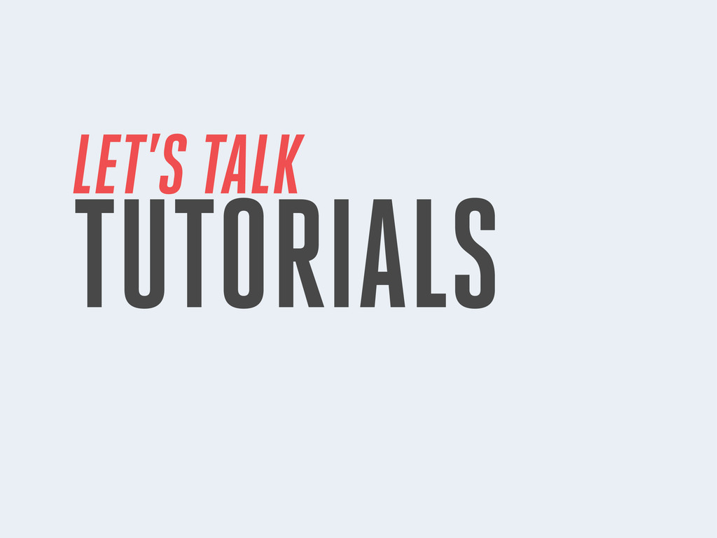 LET'S TALK TUTORIALS
