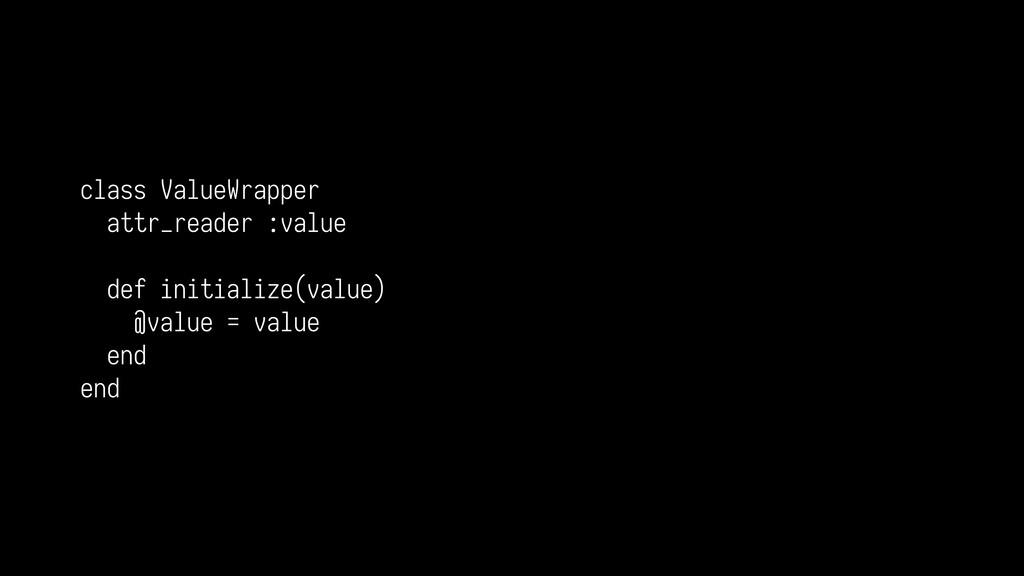 class ValueWrapper attr_reader :value def initi...