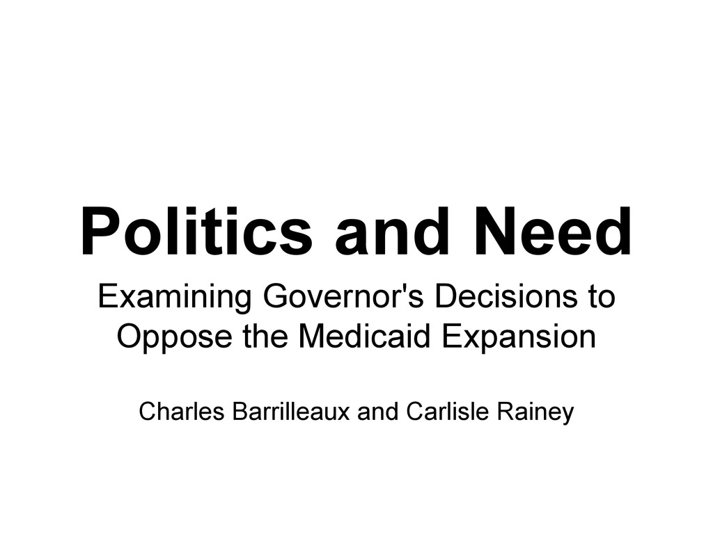 Politics and Need Examining Governor's Decision...