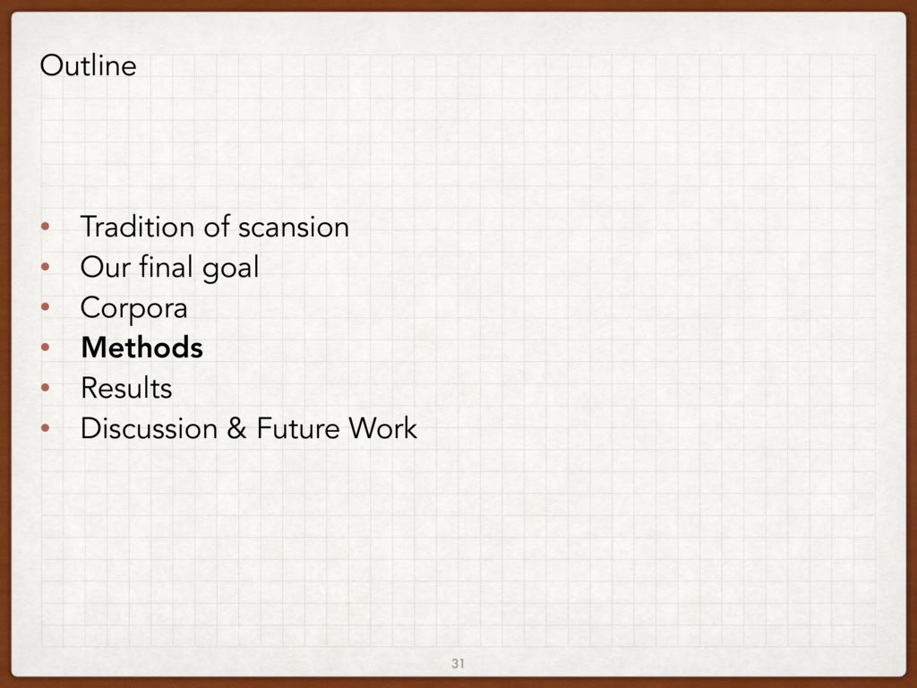 31 Outline • Tradition of scansion • Our final ...