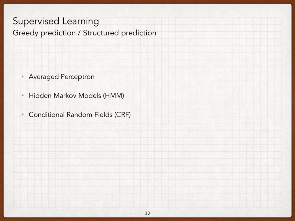 33 Supervised Learning Greedy prediction / Stru...