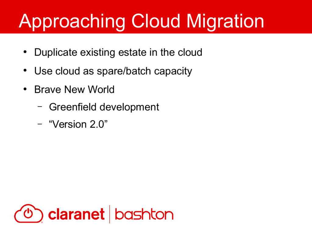 ● Duplicate existing estate in the cloud ● Use ...