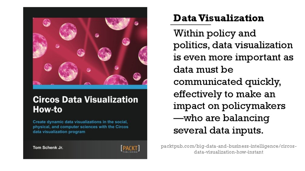 Within policy and politics, data visualization ...