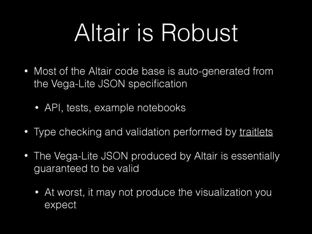Altair is Robust • Most of the Altair code base...