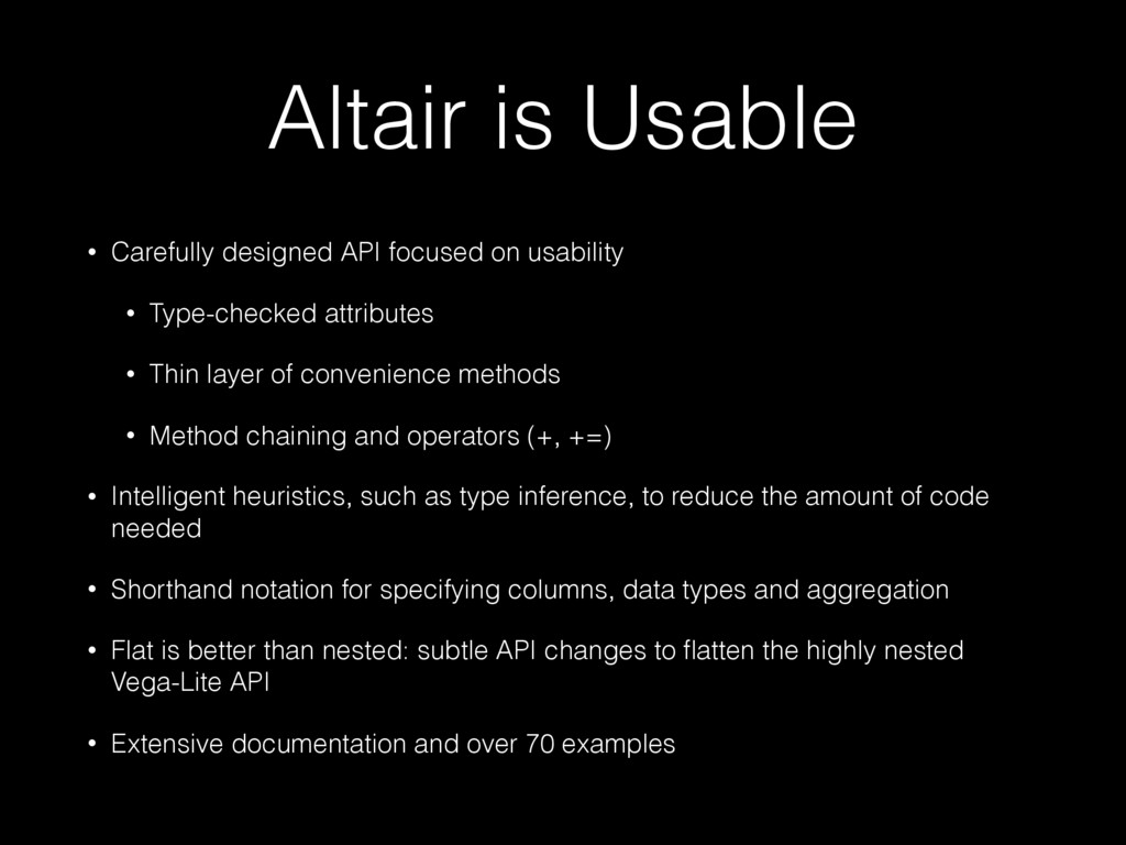 Altair is Usable • Carefully designed API focus...