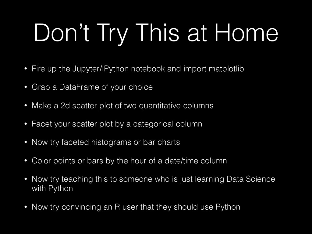 Don't Try This at Home • Fire up the Jupyter/IP...