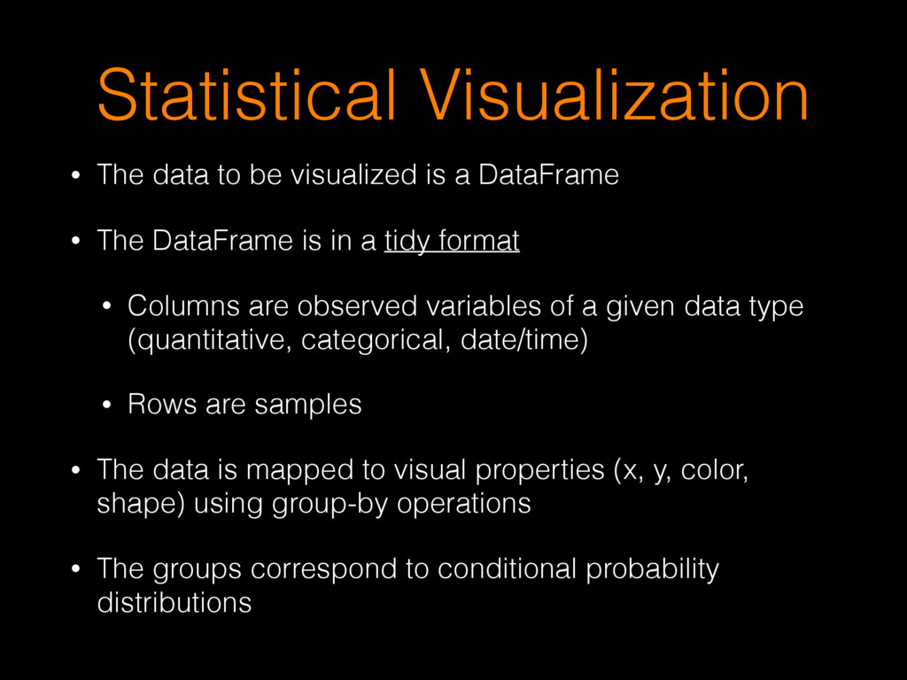 Statistical Visualization • The data to be visu...