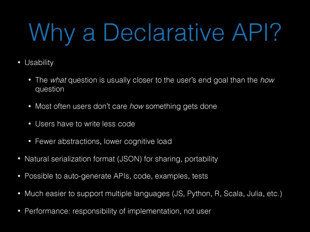 Why a Declarative API? • Usability • The what q...