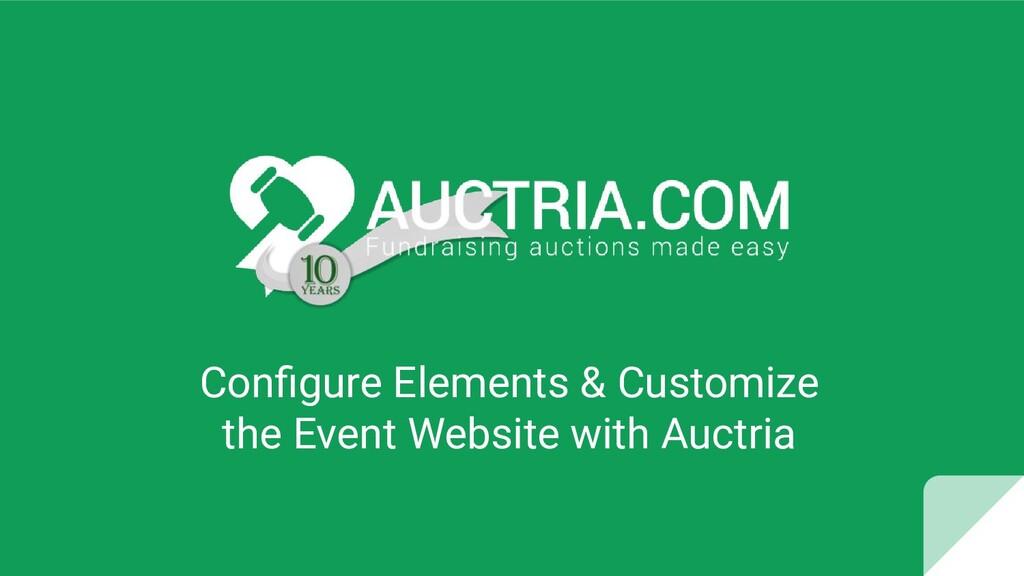 Configure Elements & Customize the Event Website...