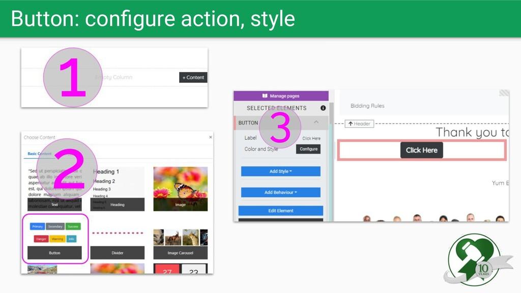 Button: configure action, style