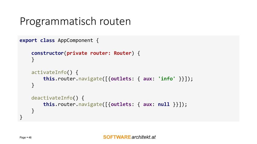 Programmatisch routen Page ▪ 48 export class Ap...