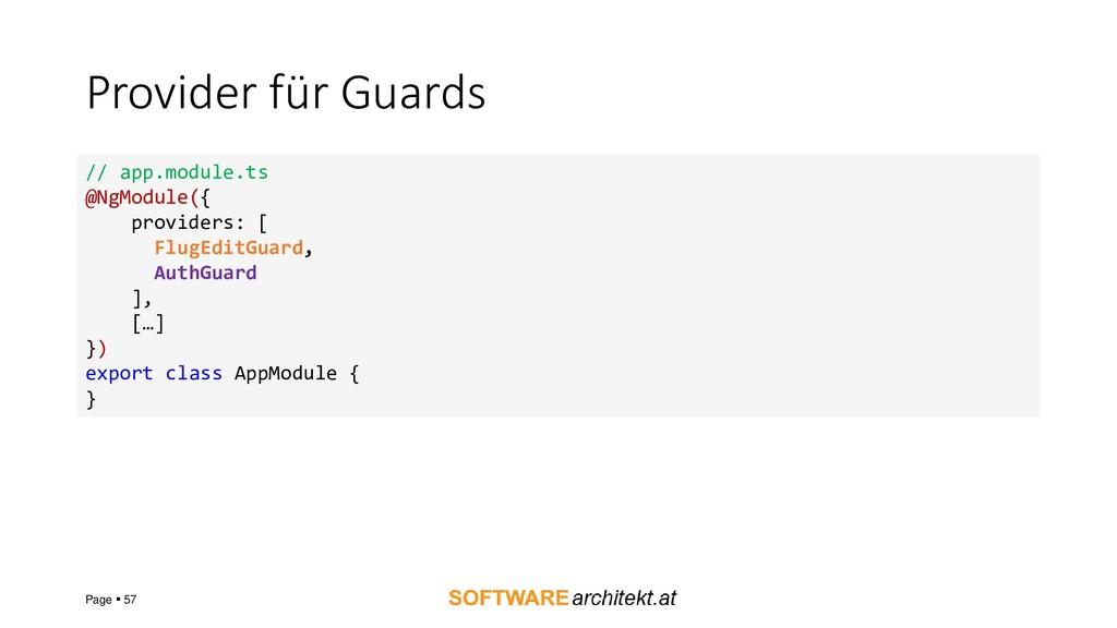 Provider für Guards Page ▪ 57 // app.module.ts ...