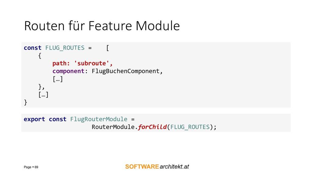 Routen für Feature Module Page ▪ 69 const FLUG_...