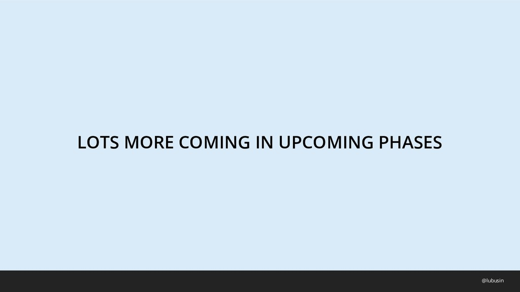 LOTS MORE COMING IN UPCOMING PHASES @lubusin