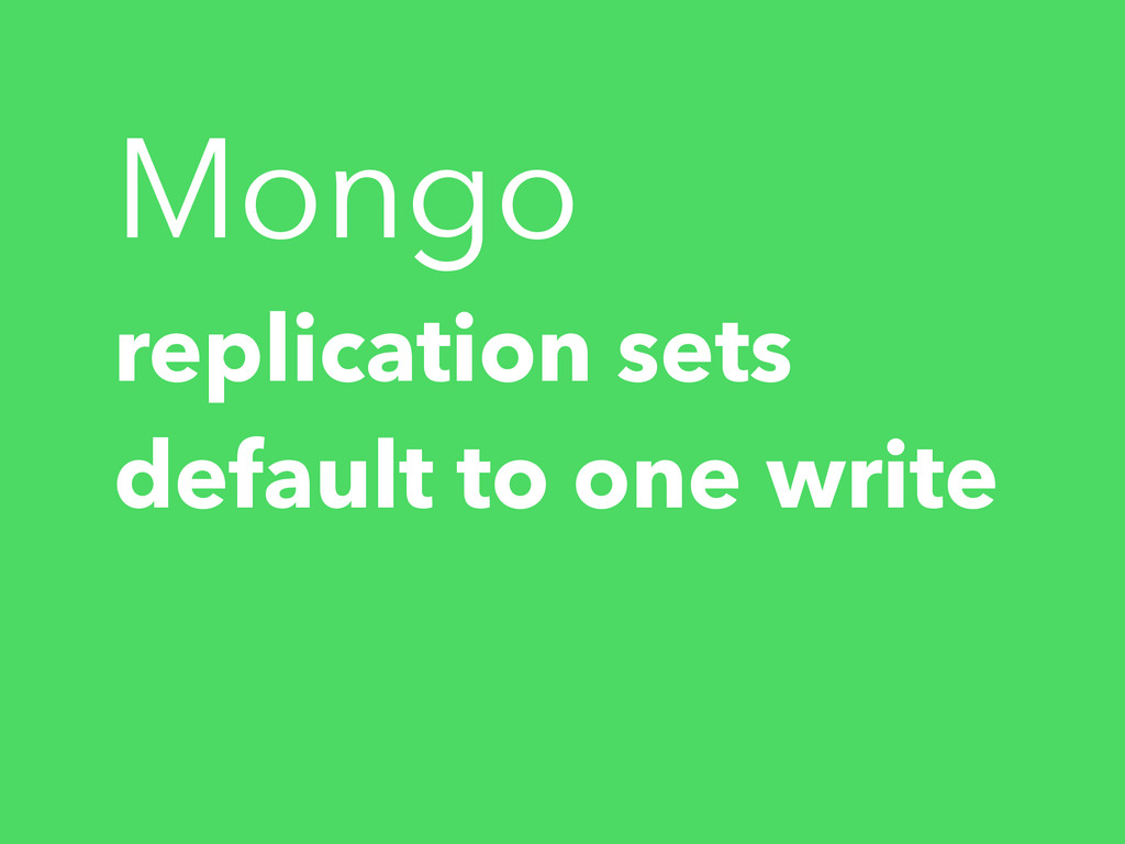 Mongo replication sets default to one write