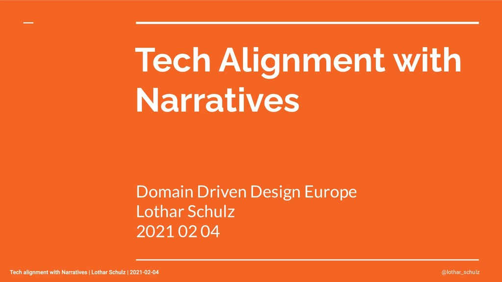 Tech Alignment with Narratives Domain Driven De...
