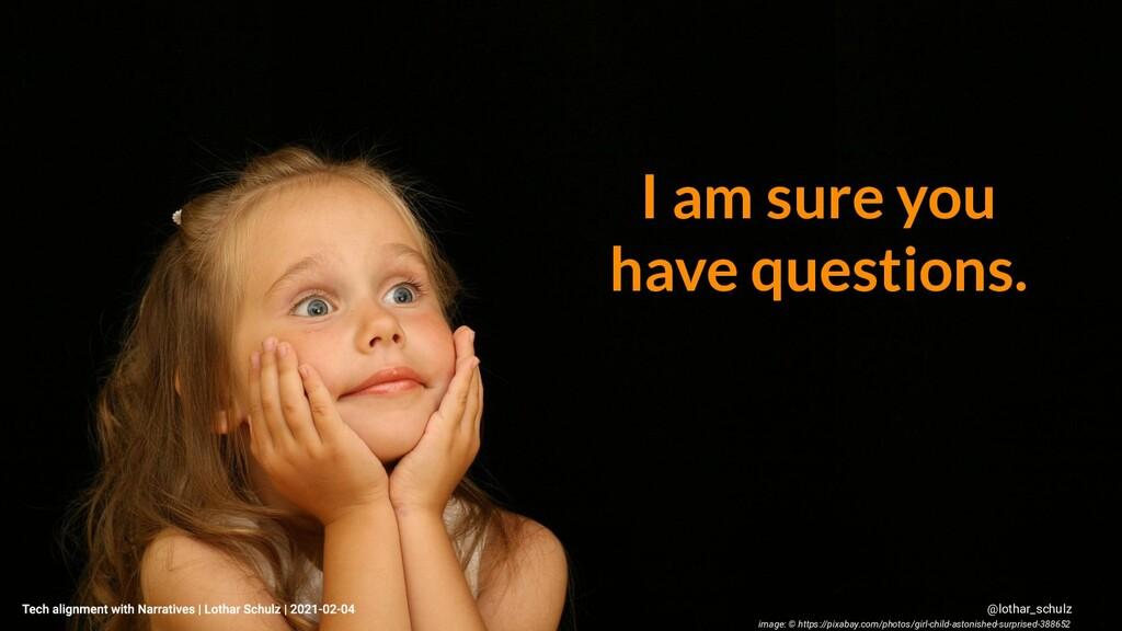 I am sure you have questions. @lothar_schulz im...
