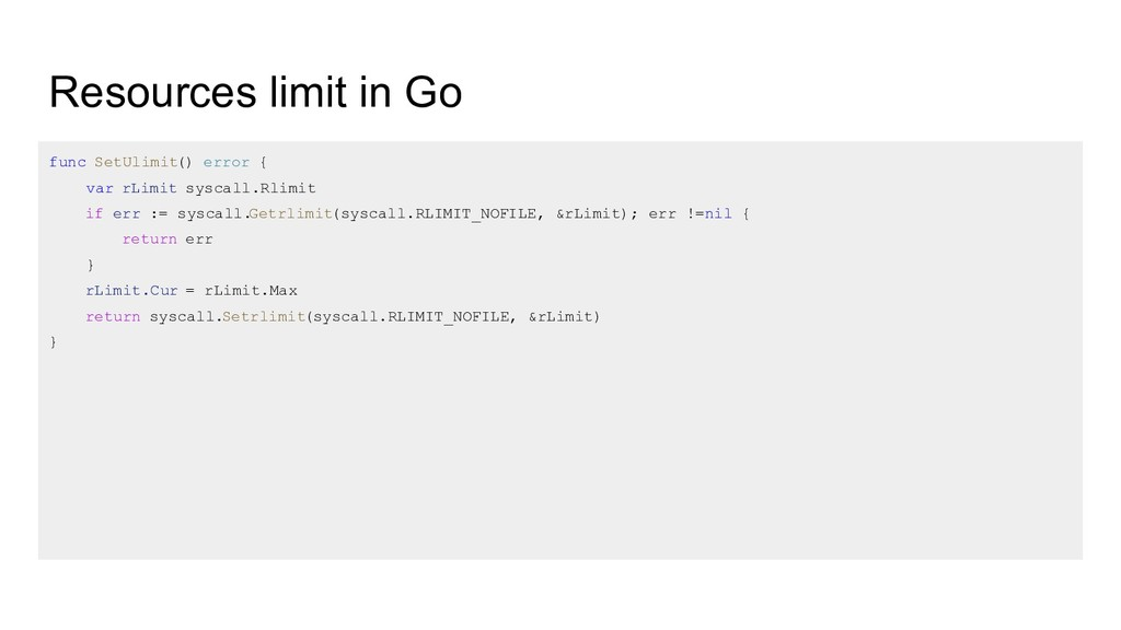 Resources limit in Go func SetUlimit() error { ...