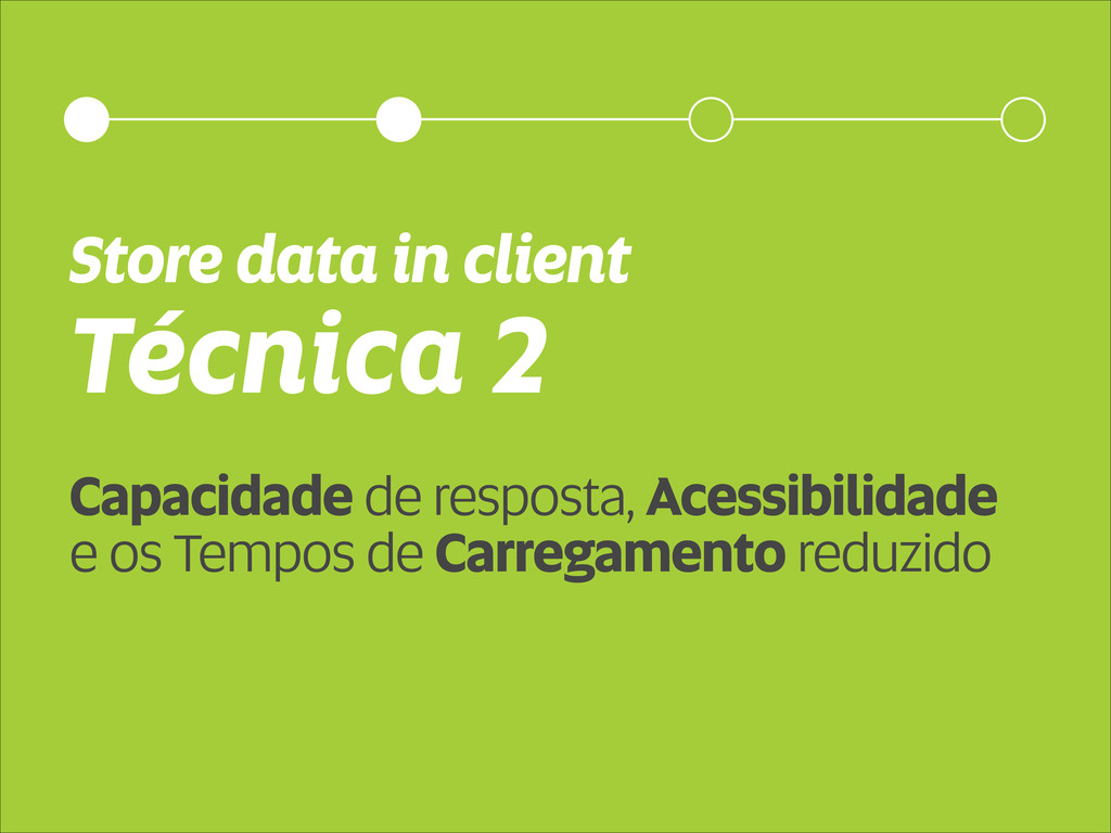 Técnica 2 Store data in client Capacidade de re...