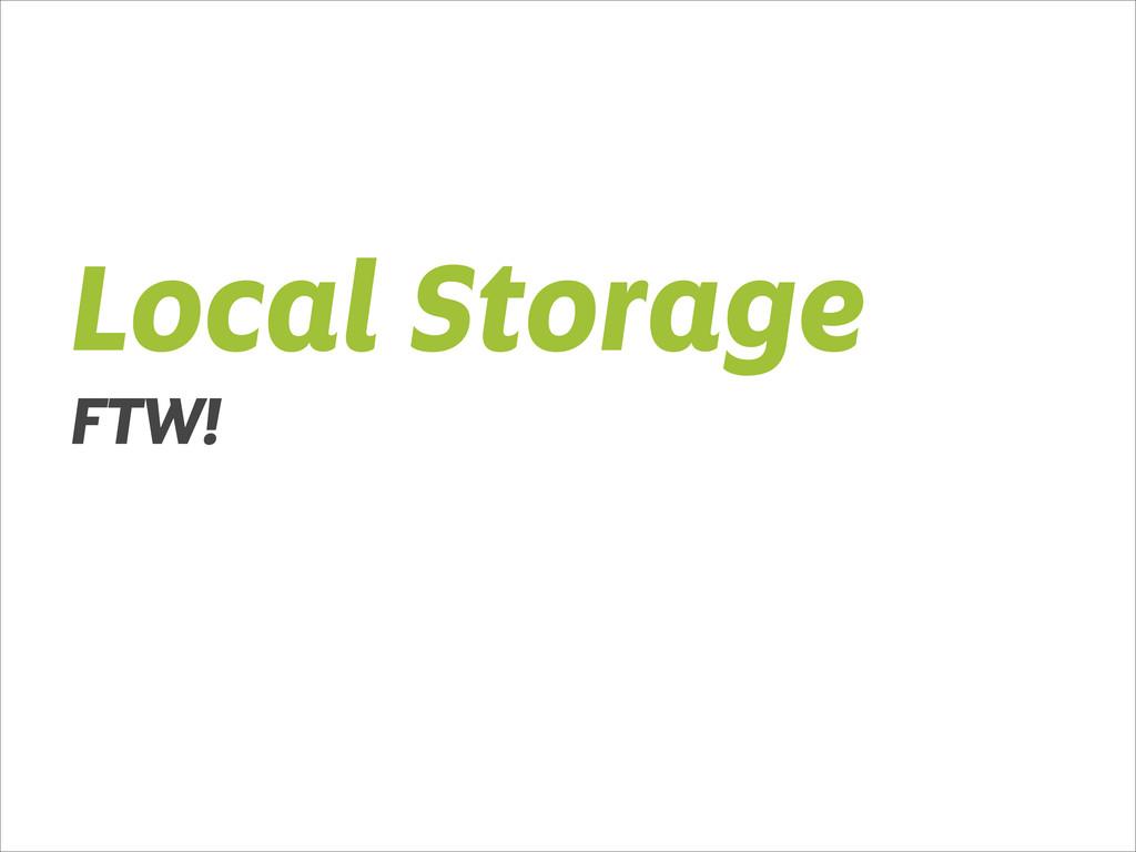 Local Storage FTW!