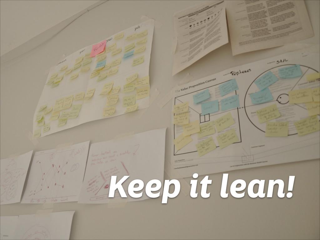 Keep it lean!