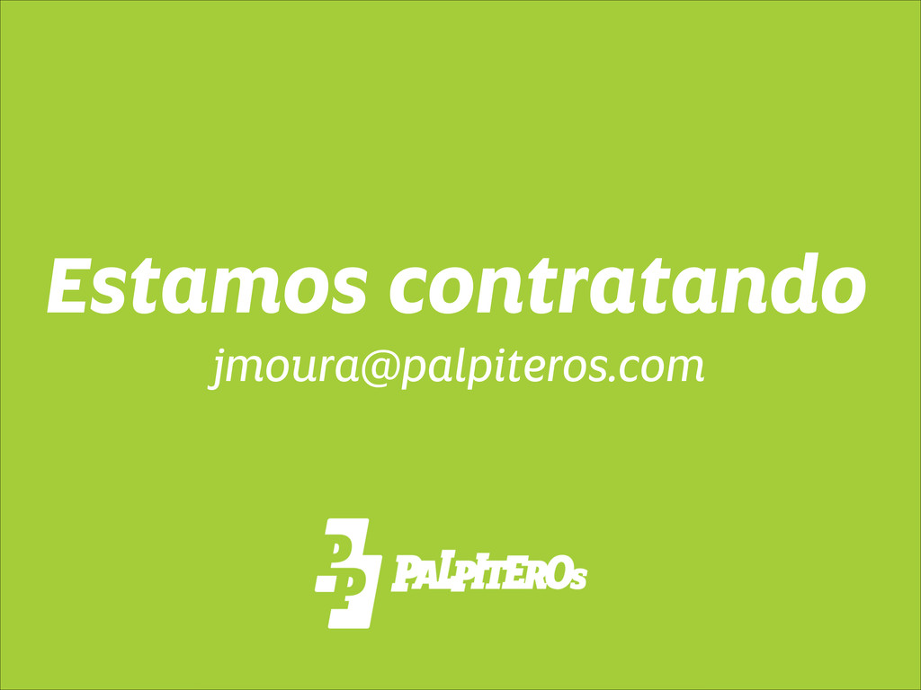 Estamos contratando jmoura@palpiteros.com