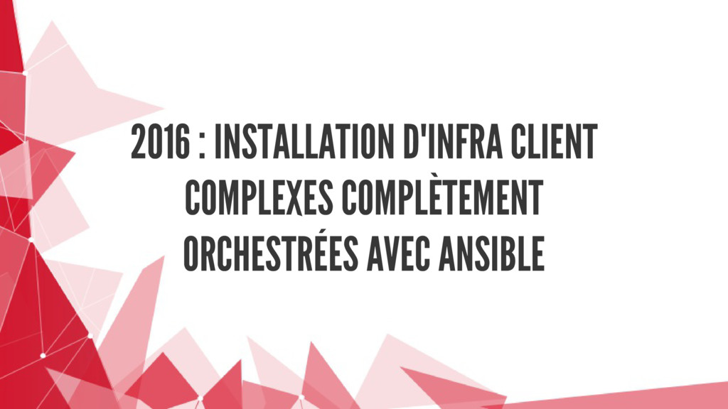 2016 : INSTALLATION D'INFRA CLIENT COMPLEXES CO...