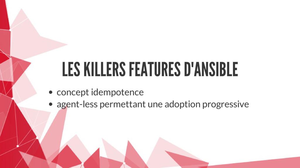 LES KILLERS FEATURES D'ANSIBLE concept idempote...