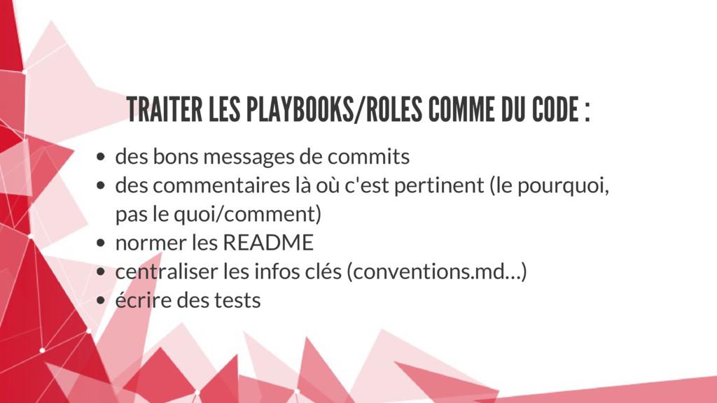 TRAITER LES PLAYBOOKS/ROLES COMME DU CODE : des...
