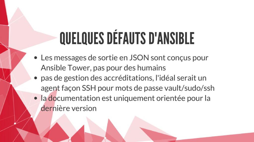 QUELQUES DÉFAUTS D'ANSIBLE Les messages de sort...