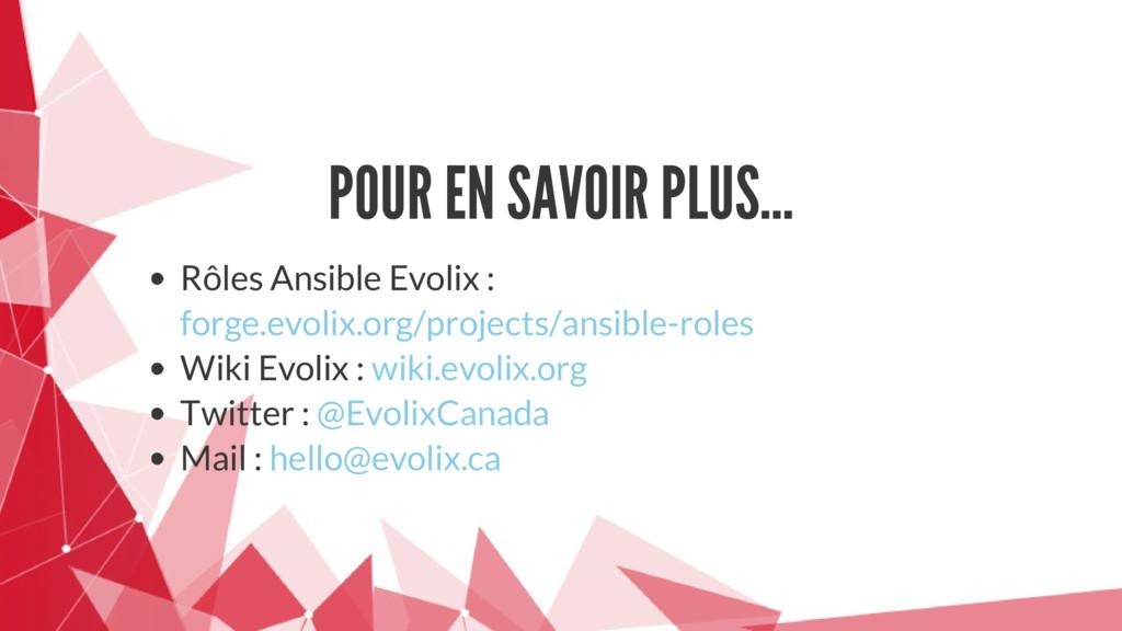 POUR EN SAVOIR PLUS... Rôles Ansible Evolix : W...