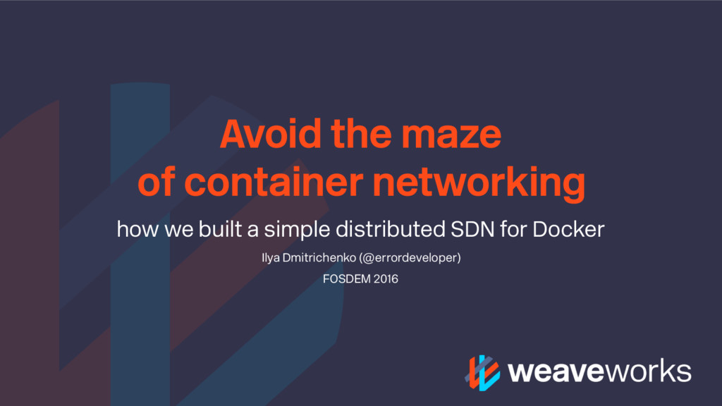 Avoid the maze of container networking how we b...