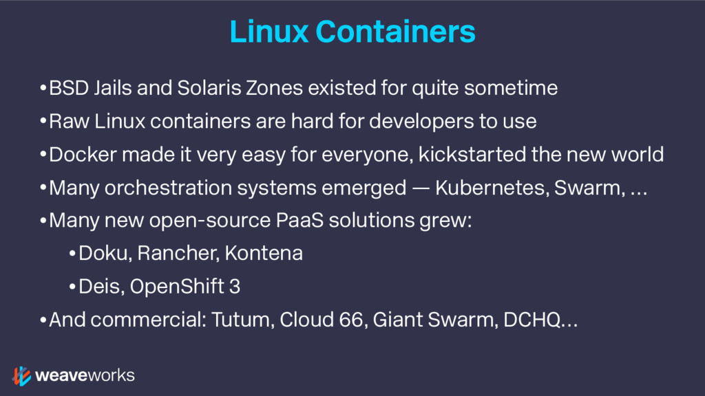 Linux Containers •BSD Jails and Solaris Zones e...