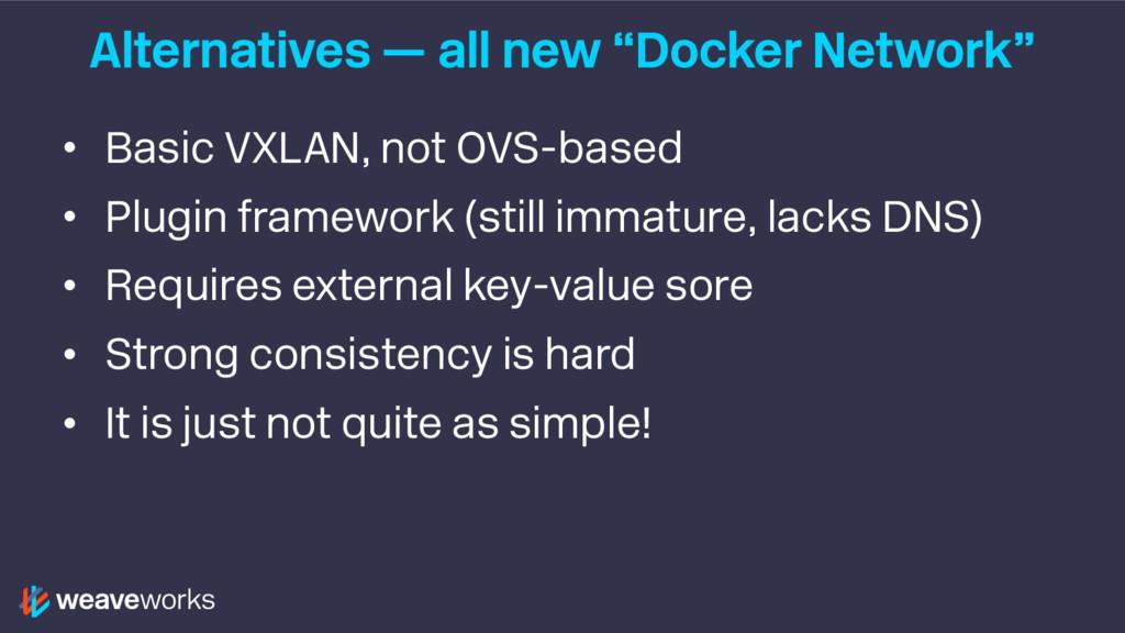 """Alternatives — all new """"Docker Network"""" • Basic..."""