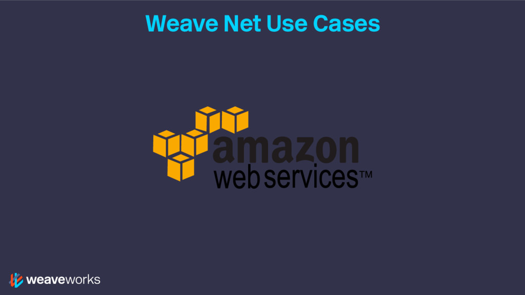 Weave Net Use Cases