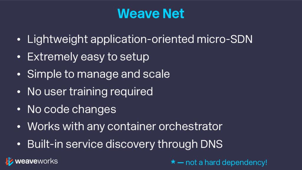 Weave Net • Lightweight application-oriented mi...