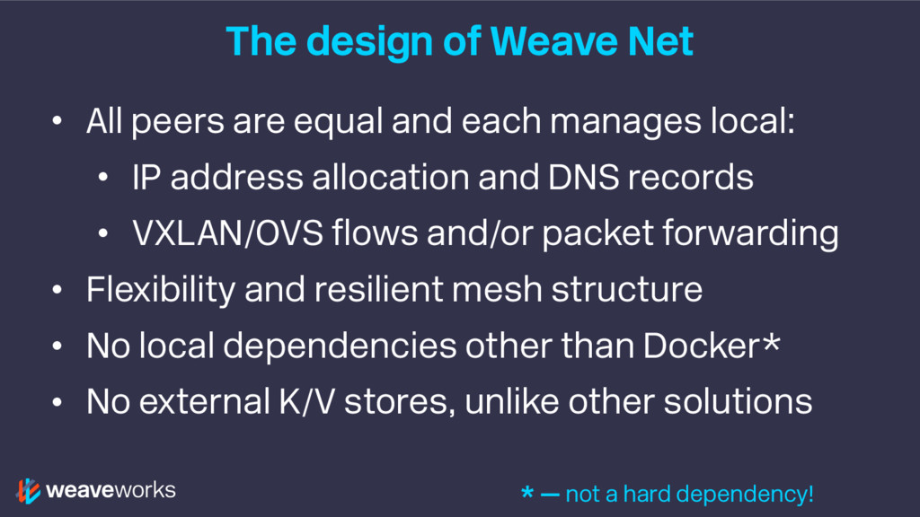 The design of Weave Net • All peers are equal a...