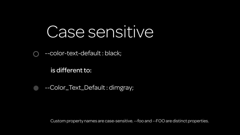 Case sensitive --color-text-default : black; is...