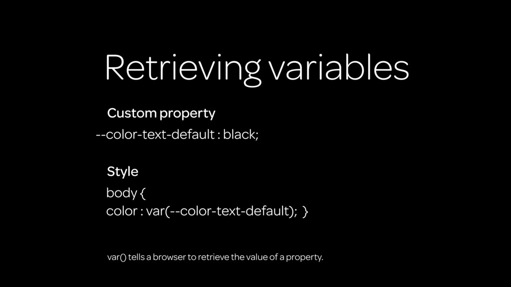 Retrieving variables --color-text-default : bla...