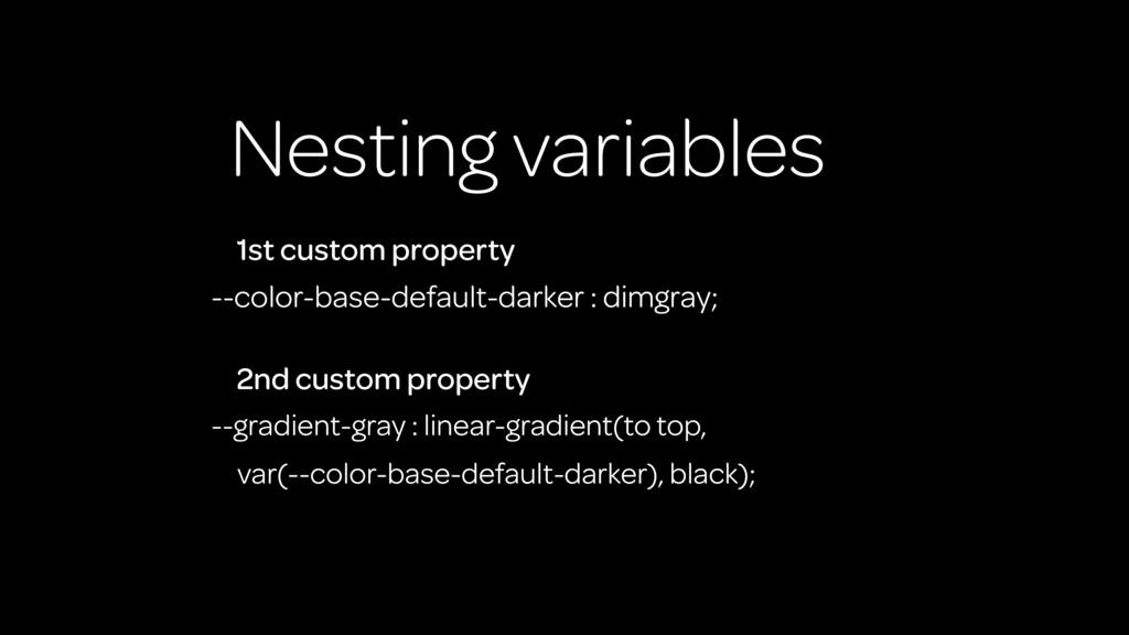 Nesting variables --color-base-default-darker :...