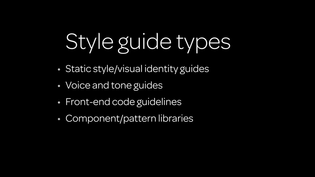 Style guide types • Static style/visual identit...
