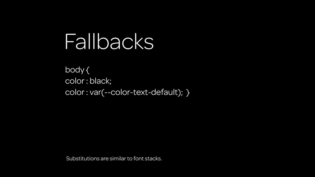 Fallbacks Substitutions are similar to font sta...