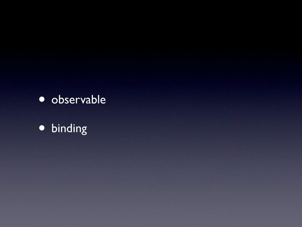 • observable • binding